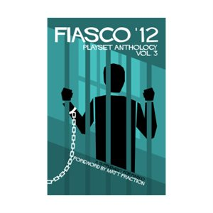 Fiasco '12 Playset Anthology 3 (BOOK)