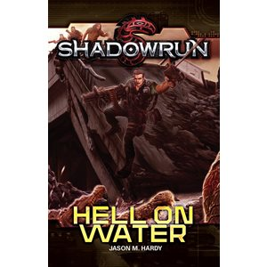 Shadowrun: Hell On Water Novel (BOOK)