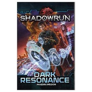 Shadowrun: Dark Resonance Novel (BOOK)