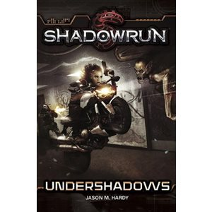 Shadowrun: Undershadows Novel (BOOK)