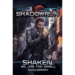 Shadowrun: Shaken No Job Too Small Novel (BOOK)