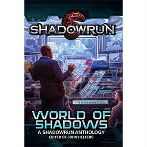Shadowrun: World Of Shadows Anthology (BOOK)