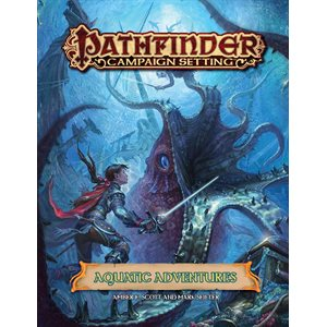 Pathfinder Campaign: Aquatic Adventures (BOOK)