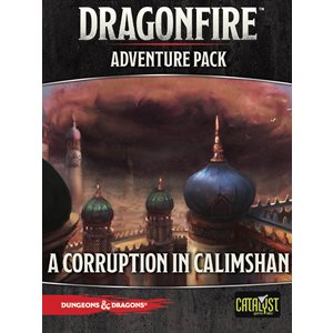 Dungeons & Dragons, DragonFire Adventures: A Corruption in Calishan