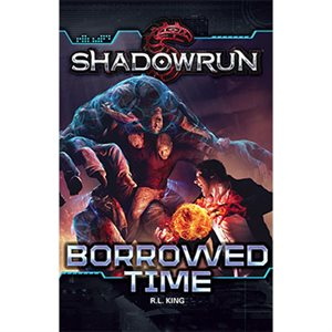 Shadowrun: Borrowed Time Novel (BOOK)