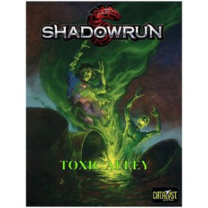 Shadowrun: Toxic Alley (BOOK) ^ May 2018