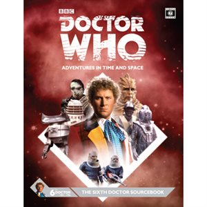 Doctor Who Roleplaying Game: Sixth Doctor Sourcebook (BOOK)