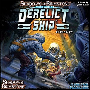 Shadows of Brimstone: Expansion - Other Worlds - Derelict Ship