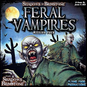 Shadows of Brimstone: Mission Pack - Feral Vampires