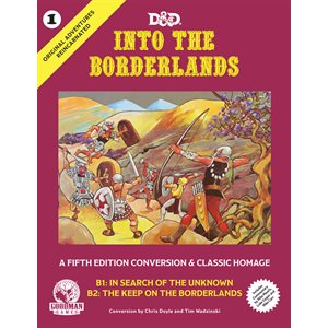 Original Adventures Reincarnated #1: Into the Borderlands (5E Adventure)