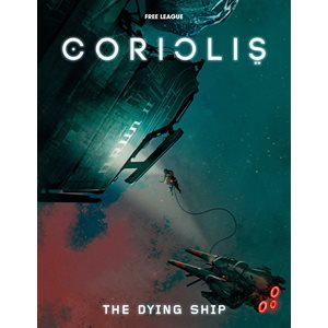 Coriolis RPG: The Dying Ship