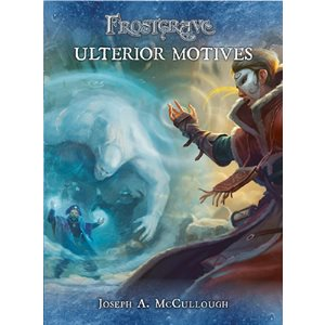 Frostgrave: Ulterior Motives (BOOK)
