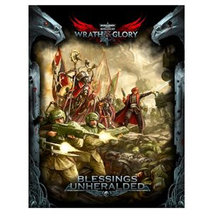 Warhammer 40K: Wrath & Glory Blessings Unheralded (BOOK) ^ Jan 2019