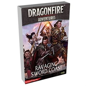 Dungeons & Dragons DragonFire Adventures Ravaging Sword Coast ^ Aug