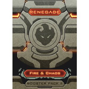 Renegade: Booster Pack - Fire & Chaos ^ Aug 31